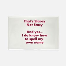 That's Stacey Not Stacy... Rectangle Magnet