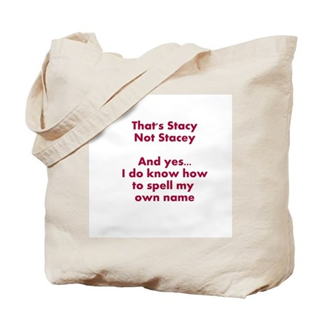 That's Stacy Not Stacey Tote Bag