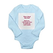 That's Neal Not Neil... Long Sleeve Infant Bodysui
