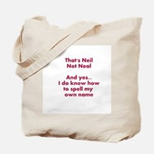 That's Neil Not Neal... Tote Bag