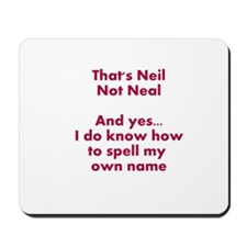 That's Neil Not Neal... Mousepad