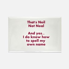 That's Neil Not Neal... Rectangle Magnet
