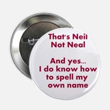 "That's Neil Not Neal... 2.25"" Button"