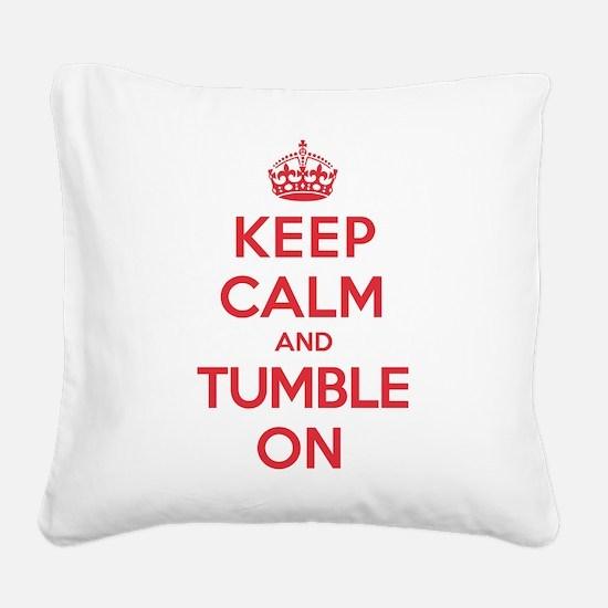 Keep Calm Tumble Square Canvas Pillow