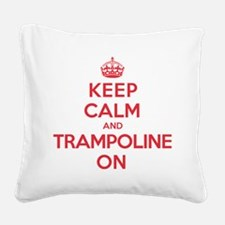 Keep Calm Trampoline Square Canvas Pillow