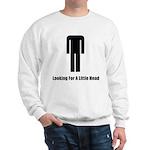 Looking For A Little Head Sweatshirt