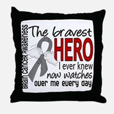 Bravest Hero I Knew Brain Cancer Throw Pillow