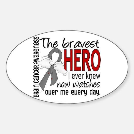 Bravest Hero I Knew Brain Cancer Sticker (Oval)