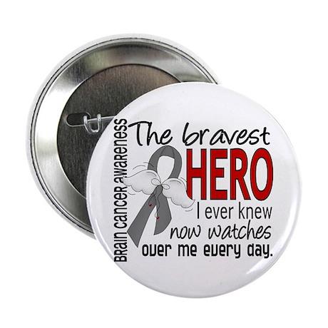 """Bravest Hero I Knew Brain Cancer 2.25"""" Button (10"""