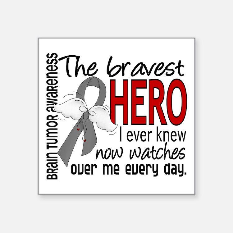 "Bravest Hero I Knew Brain Tumor Square Sticker 3"""