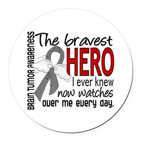 Bravest Hero I Knew Brain Tumor Round Car Magnet