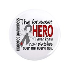 """Bravest Hero I Knew Diabetes 3.5"""" Button"""