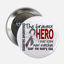 "Bravest Hero I Knew Diabetes 2.25"" Button"