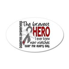 Bravest Hero I Knew Diabetes 20x12 Oval Wall Decal