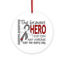 Bravest Hero I Knew Diabetes Ornament (Round)