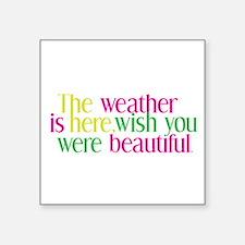 "The Weather Square Sticker 3"" x 3"""