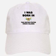 I Was Born In The United States Virgin Islands Baseball Baseball Cap