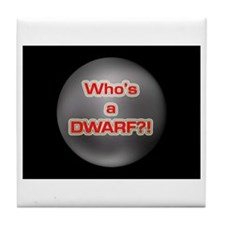 Who's a Dwarf?! Tile Coaster