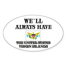 We Will Always Have The United States Virgin Islan