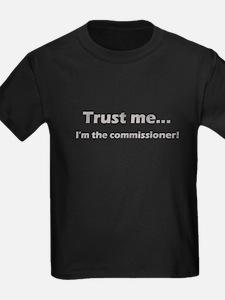 Trust Me, Im the commissioner T