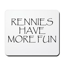 Rennies Have More Fun Mousepad