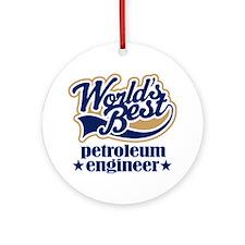 Petroleum Engineer (Worlds Best) Ornament (Round)