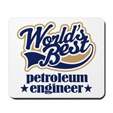 Petroleum Engineer (Worlds Best) Mousepad