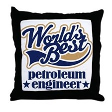 Petroleum Engineer (Worlds Best) Throw Pillow