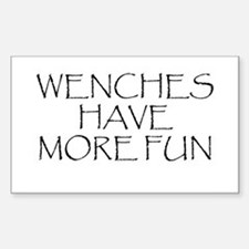 Wenches Have More Fun Rectangle Decal