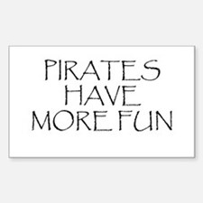 Pirates Have More Fun Rectangle Decal