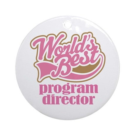 Program Director (Worlds Best) Ornament (Round)