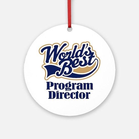 Program Director (Worlds Best) Ornament (Round)