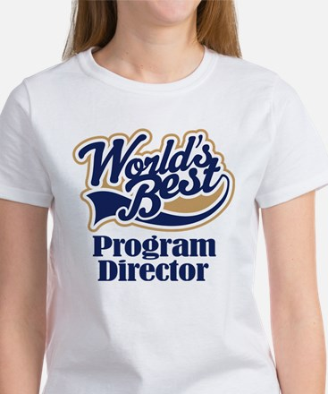 Program Director (Worlds Best) Women's T-Shirt