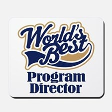Program Director (Worlds Best) Mousepad
