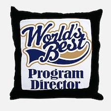 Program Director (Worlds Best) Throw Pillow