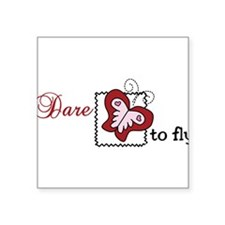 """Dare To Fly Square Sticker 3"""" x 3"""""""