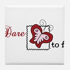 Dare To Fly Tile Coaster