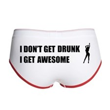 I don't get drunk, I get awesome Women's Boy Brief