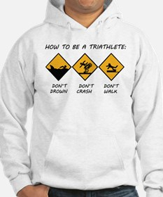 How To Be A Triathlete Hoodie