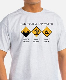 How To Be A Triathlete T-Shirt