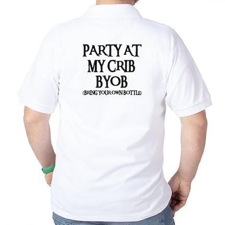 PARTY AT MY CRIB Golf Shirt