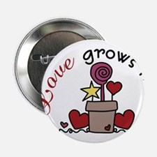 """Love Grows Here 2.25"""" Button"""