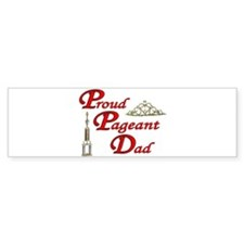 Pageant Dad Bumper Bumper Sticker