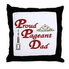 Pageant Dad Throw Pillow