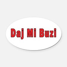 Daj Mi Buzi - Give me a Kiss Oval Car Magnet