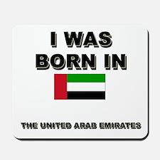I Was Born In The United Arab Emirates Mousepad