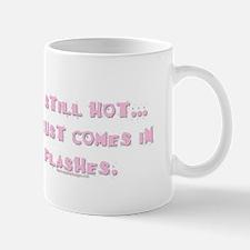 im-still-hot-it-just-comes.png Mug