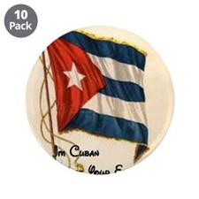 """Funny quote about being cuban 3.5"""" Button (10 pack"""