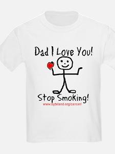 Dad I Love You Stop Smoking Kids T-Shirt