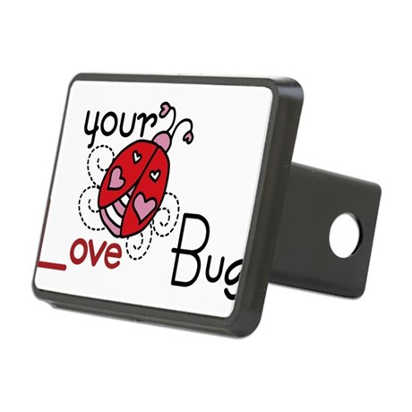 Your Love Bug Rectangular Hitch Cover
